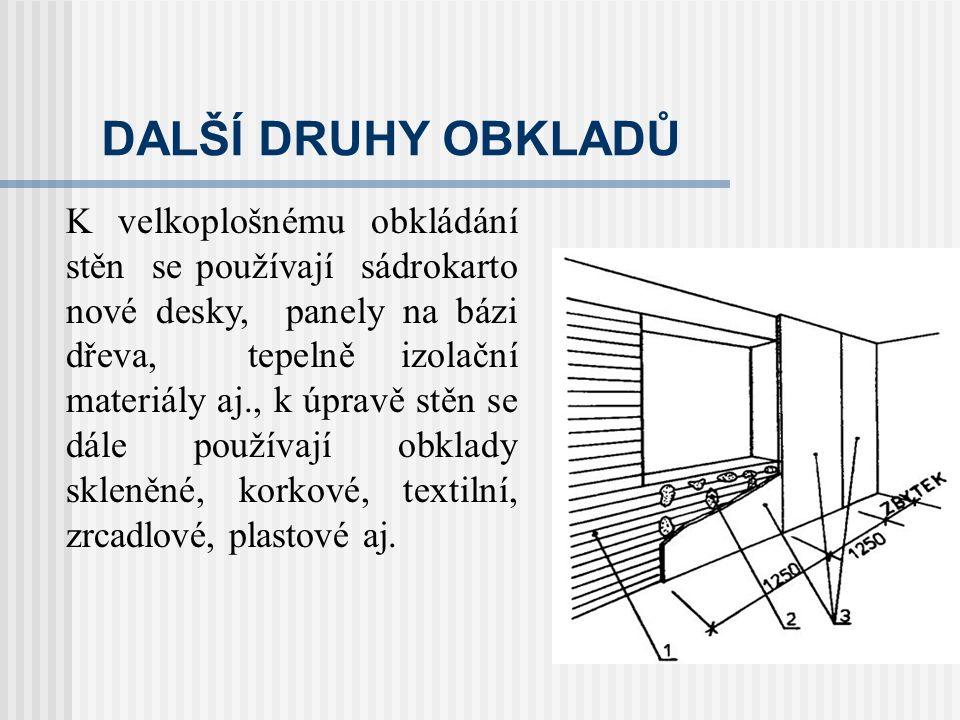 OBKLADY DŘEVĚNÉ povrchová úprava  Dřevěný obklad je potřeba povrchově ošetřit, přičemž tato úprava by měla: o zdůraznit přírodní strukturu dřeva, o chránit dřevo před povětrnostními vlivy, o znečištěním, o mechanickým poškozením apod.