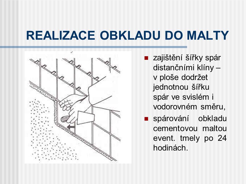 REALIZACE OBKLADU DO MALTY rozměření plochy založení obkladu