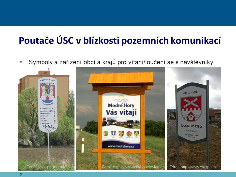 3 Poutače ÚSC v blízkosti pozemních komunikací Symboly a zařízení obcí a krajů pro vítaní/loučení se s návštěvníky Zdroj: www.panoramio.com Zdroj: http://www.velke-pavlovice.cz/ Zdroj: http://www.crespo.cz/