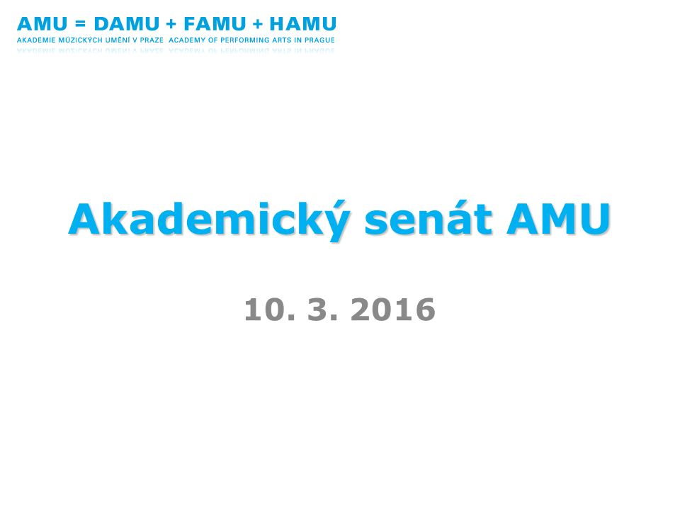 Akademický senát AMU 10. 3. 2016