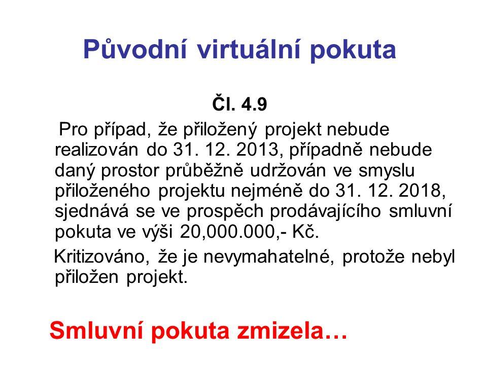 Původní virtuální pokuta Čl. 4.9 Pro případ, že přiložený projekt nebude realizován do 31.