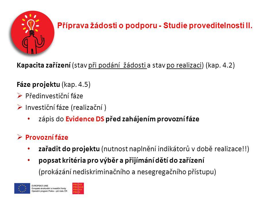 Příprava žádosti o podporu - Studie proveditelnosti II. Kapacita zařízení (stav při podání žádosti a stav po realizaci) (kap. 4.2) Fáze projektu (kap.