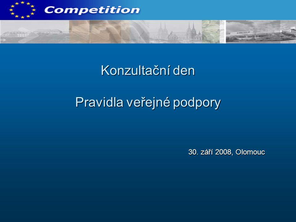 Konzultační den Pravidla veřejné podpory 30. září 2008, Olomouc