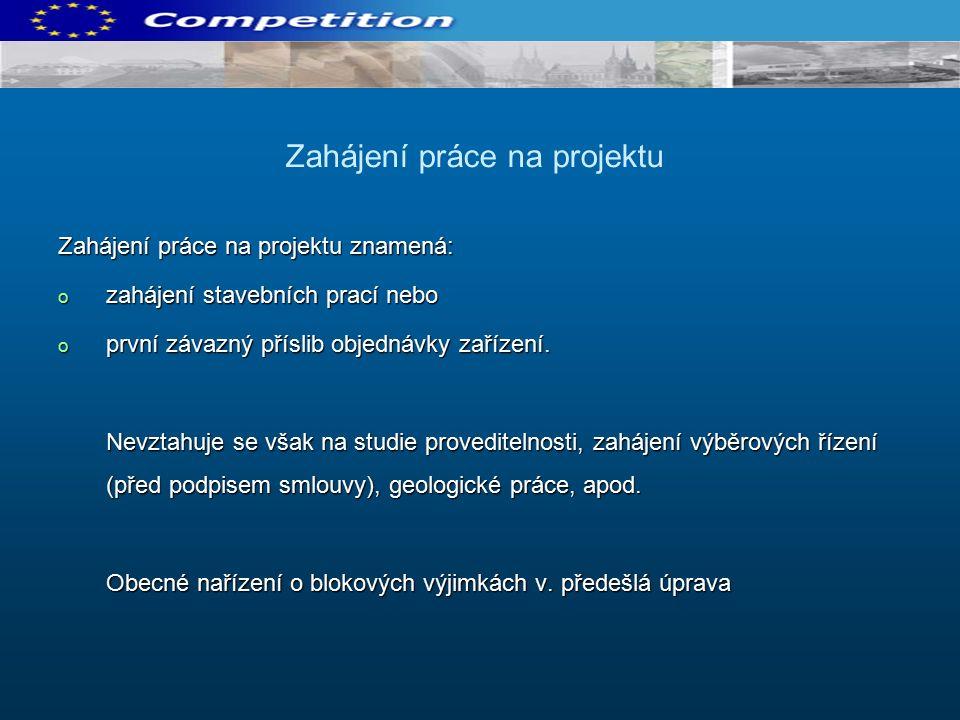 Zahájení práce na projektu znamená: o zahájení stavebních prací nebo o první závazný příslib objednávky zařízení.