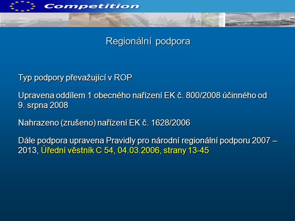 Typ podpory převažující v ROP Upravena oddílem 1 obecného nařízení EK č.