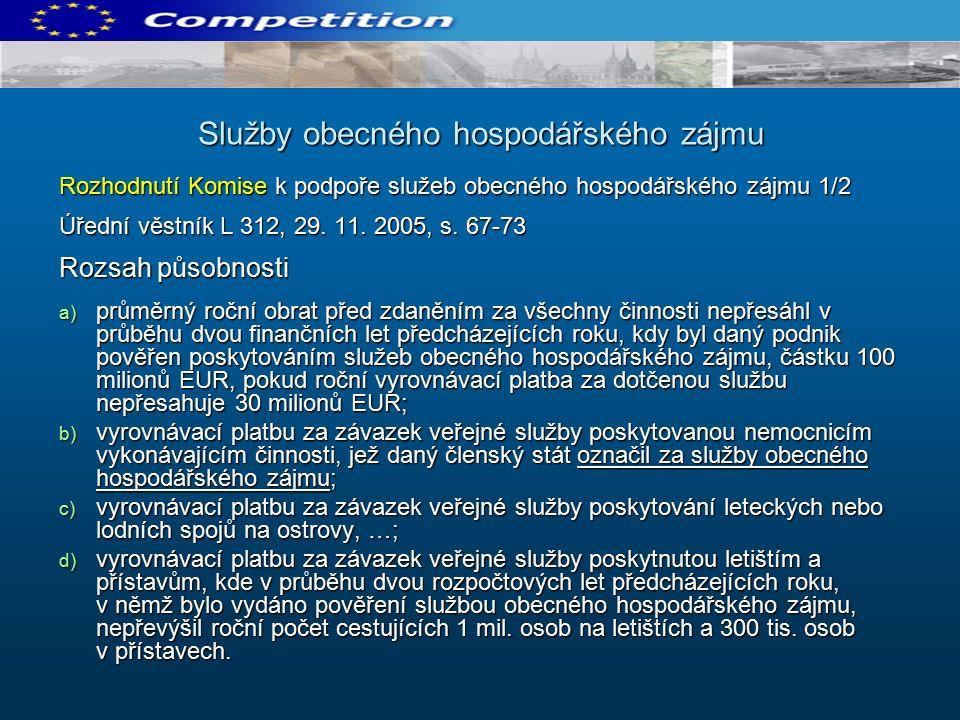 Rozhodnutí Komise k podpoře služeb obecného hospodářského zájmu 1/2 Úřední věstník L 312, 29.