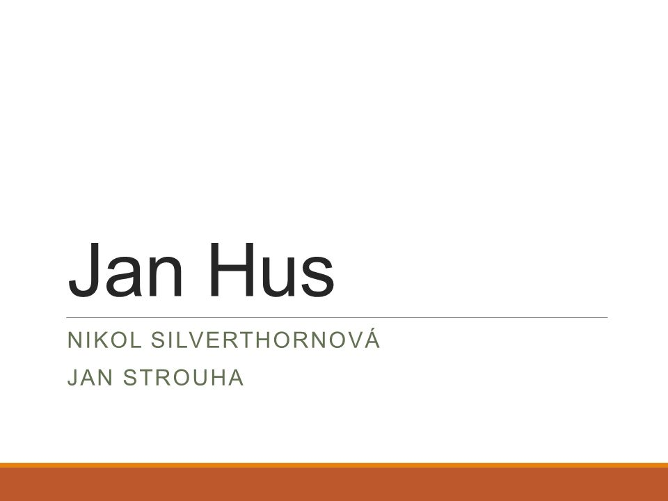 Jan Hus NIKOL SILVERTHORNOVÁ JAN STROUHA