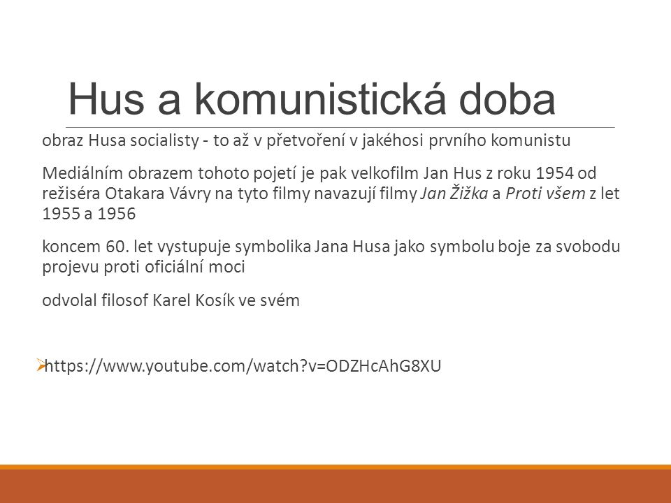 Hus a komunistická doba obraz Husa socialisty - to až v přetvoření v jakéhosi prvního komunistu Mediálním obrazem tohoto pojetí je pak velkofilm Jan Hus z roku 1954 od režiséra Otakara Vávry na tyto filmy navazují filmy Jan Žižka a Proti všem z let 1955 a 1956 koncem 60.