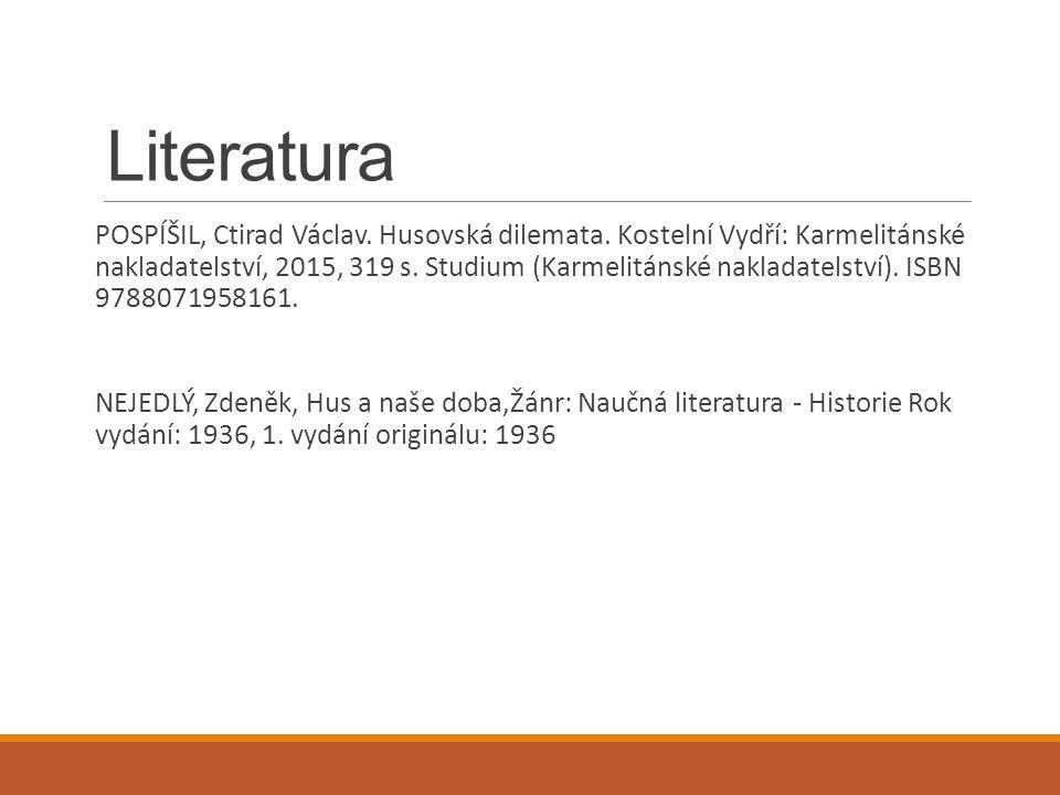 Literatura POSPÍŠIL, Ctirad Václav. Husovská dilemata. Kostelní Vydří: Karmelitánské nakladatelství, 2015, 319 s. Studium (Karmelitánské nakladatelstv