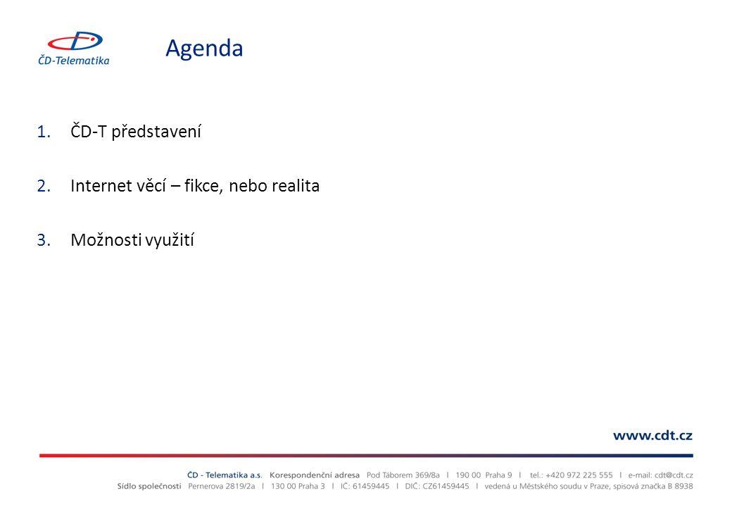 Agenda 1.ČD-T představení 2.Internet věcí – fikce, nebo realita 3.Možnosti využití