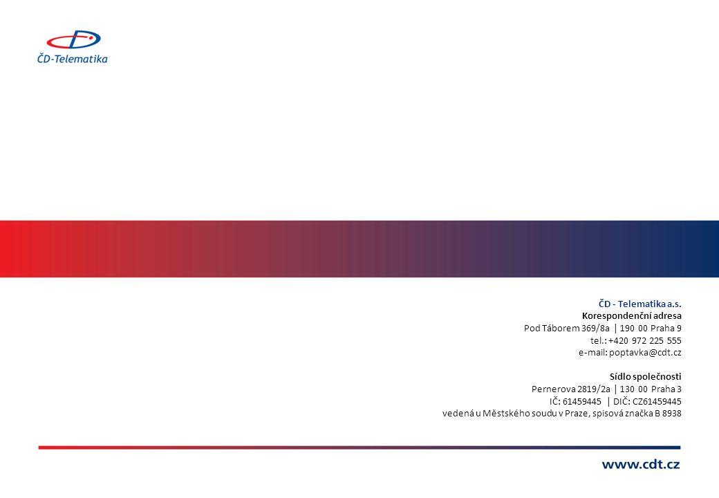ČD - Telematika a.s. Korespondenční adresa Pod Táborem 369/8a | 190 00 Praha 9 tel.: +420 972 225 555 e-mail: poptavka@cdt.cz Sídlo společnosti Perner