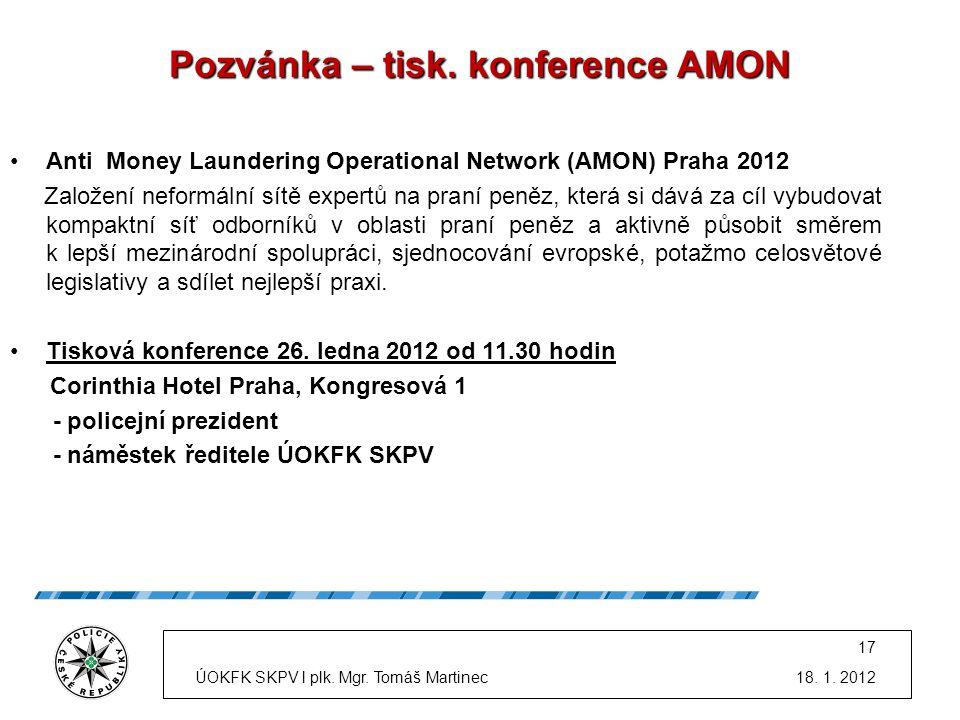 Pozvánka – tisk. konference AMON Anti Money Laundering Operational Network (AMON) Praha 2012 Založení neformální sítě expertů na praní peněz, která si
