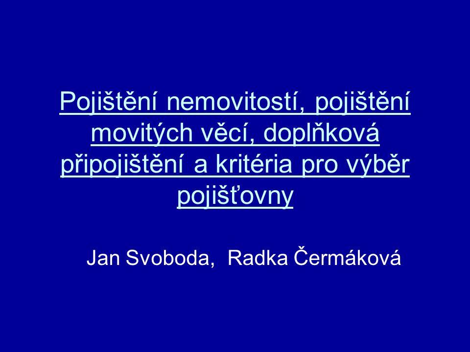 Pojištění nemovitostí, pojištění movitých věcí, doplňková připojištění a kritéria pro výběr pojišťovny Jan Svoboda, Radka Čermáková
