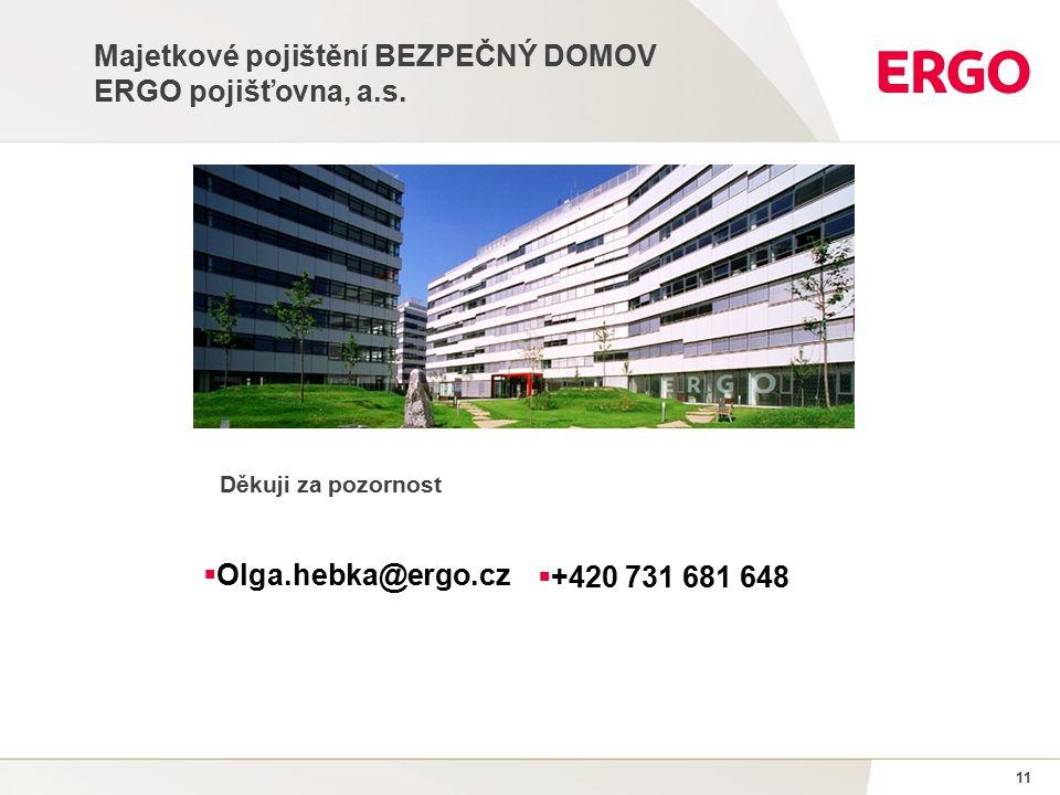 11 Majetkové pojištění BEZPEČNÝ DOMOV ERGO pojišťovna, a.s.