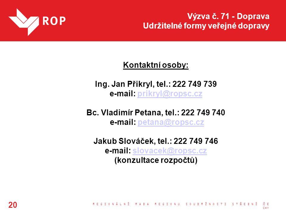 Výzva č. 71 - Doprava Udržitelné formy veřejné dopravy Kontaktní osoby: Ing.