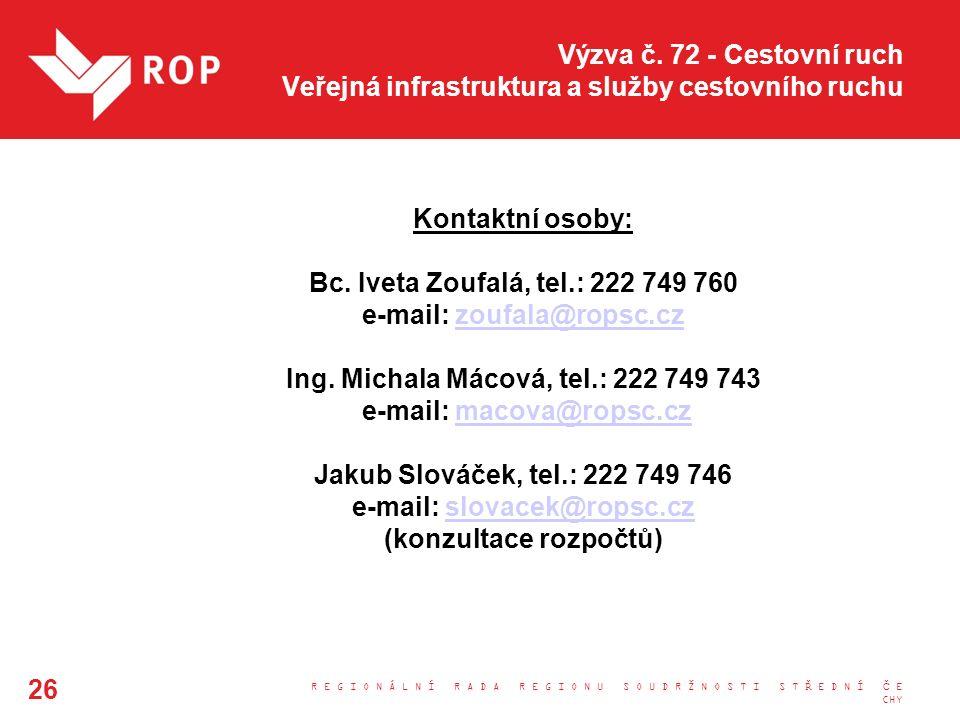 Výzva č. 72 - Cestovní ruch Veřejná infrastruktura a služby cestovního ruchu Kontaktní osoby: Bc.