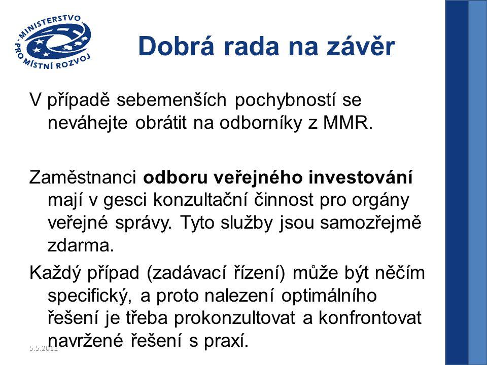 5.5.2011 Dobrá rada na závěr V případě sebemenších pochybností se neváhejte obrátit na odborníky z MMR.