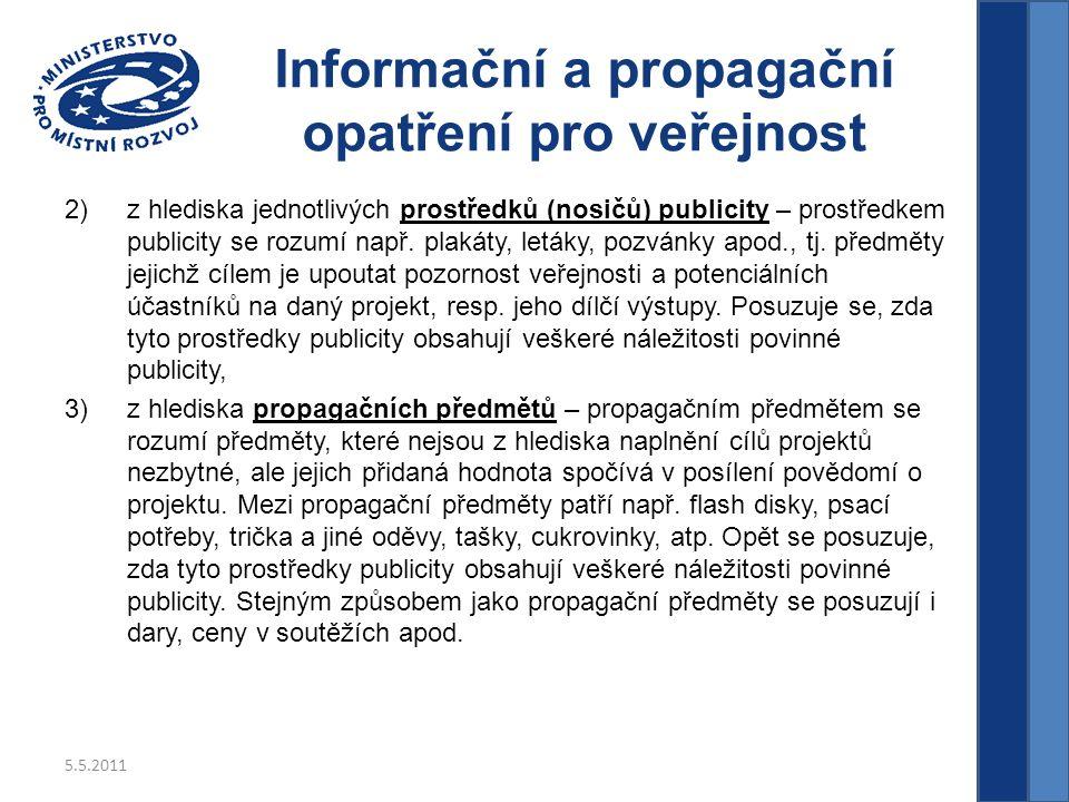 5.5.2011 Informační a propagační opatření pro veřejnost 2)z hlediska jednotlivých prostředků (nosičů) publicity – prostředkem publicity se rozumí např.