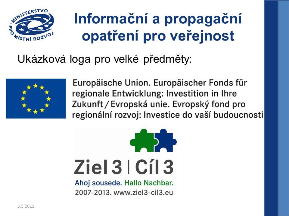 5.5.2011 Informační a propagační opatření pro veřejnost Ukázková loga pro velké předměty: