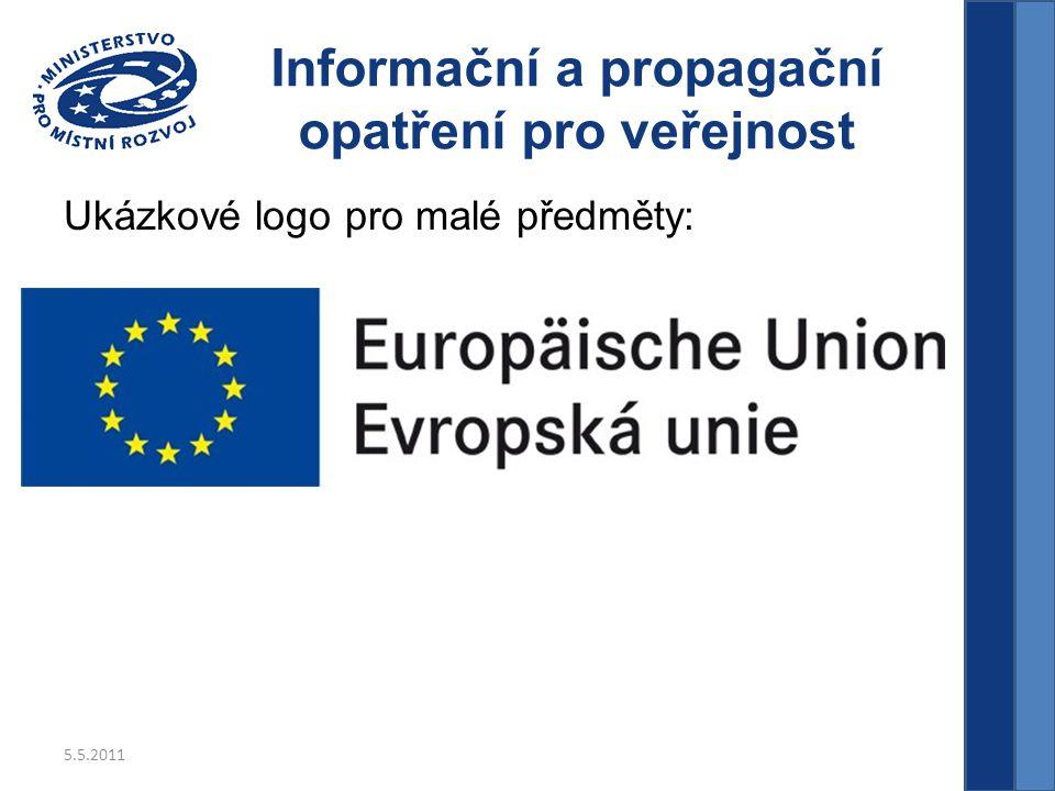 5.5.2011 Informační a propagační opatření pro veřejnost Ukázkové logo pro malé předměty:
