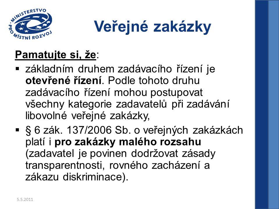 5.5.2011 Veřejné zakázky Pamatujte si, že:  základním druhem zadávacího řízení je otevřené řízení.