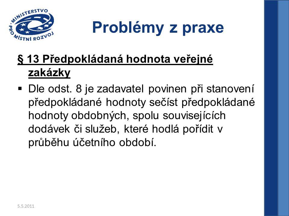 5.5.2011 Problémy z praxe kvalifikační vs.hodnotící kritéria kvalifikační předpoklady jsou např.