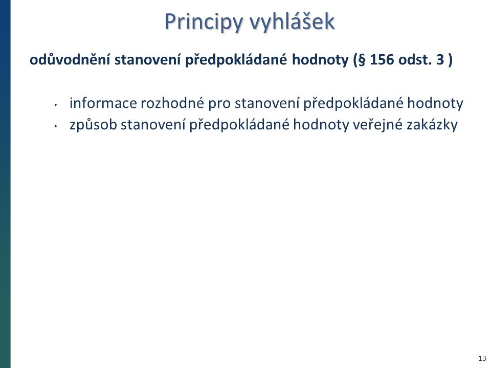 Principy vyhlášek odůvodnění stanovení předpokládané hodnoty (§ 156 odst.