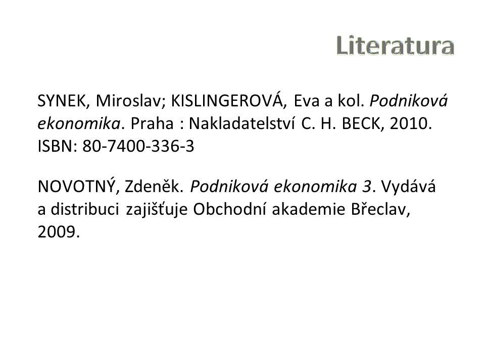 SYNEK, Miroslav; KISLINGEROVÁ, Eva a kol. Podniková ekonomika. Praha : Nakladatelství C. H. BECK, 2010. ISBN: 80-7400-336-3 NOVOTNÝ, Zdeněk. Podniková