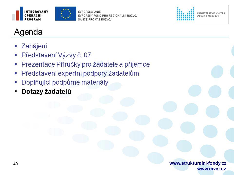 40 Agenda  Zahájení  Představení Výzvy č. 07  Prezentace Příručky pro žadatele a příjemce  Představení expertní podpory žadatelům  Doplňující pod