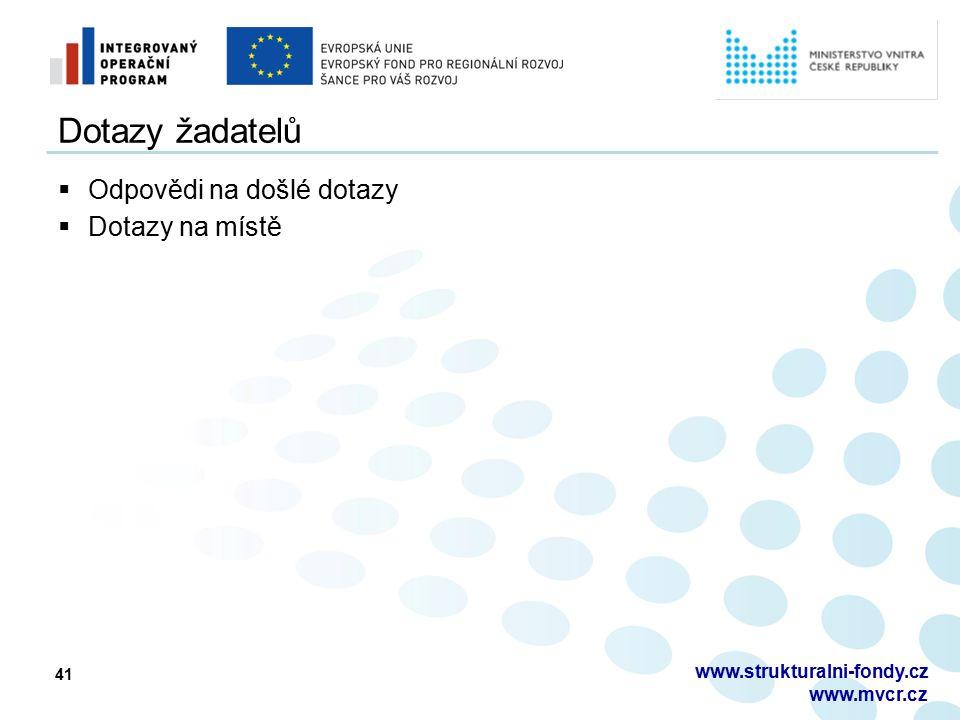 41 Dotazy žadatelů  Odpovědi na došlé dotazy  Dotazy na místě www.strukturalni-fondy.cz www.mvcr.cz