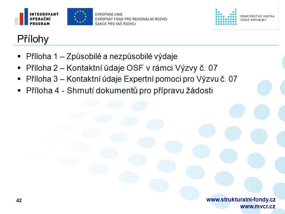 42 Přílohy  Příloha 1 – Způsobilé a nezpůsobilé výdaje  Příloha 2 – Kontaktní údaje OSF v rámci Výzvy č. 07  Příloha 3 – Kontaktní údaje Expertní p