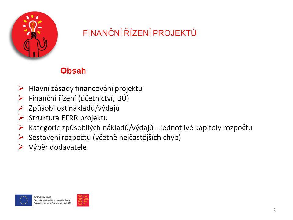 Hlavní zásady financování  Podpora až do výše 100 % způsobilých výdajů  Nižší než 100% financování z OP PPR: o Povinná spoluúčast příjemce – vždy stanoveno ve výzvě o Projekt generuje příjmy  Finanční toky: o ex-ante režim – stanovený harmonogram poskytování finančních prostředků 3