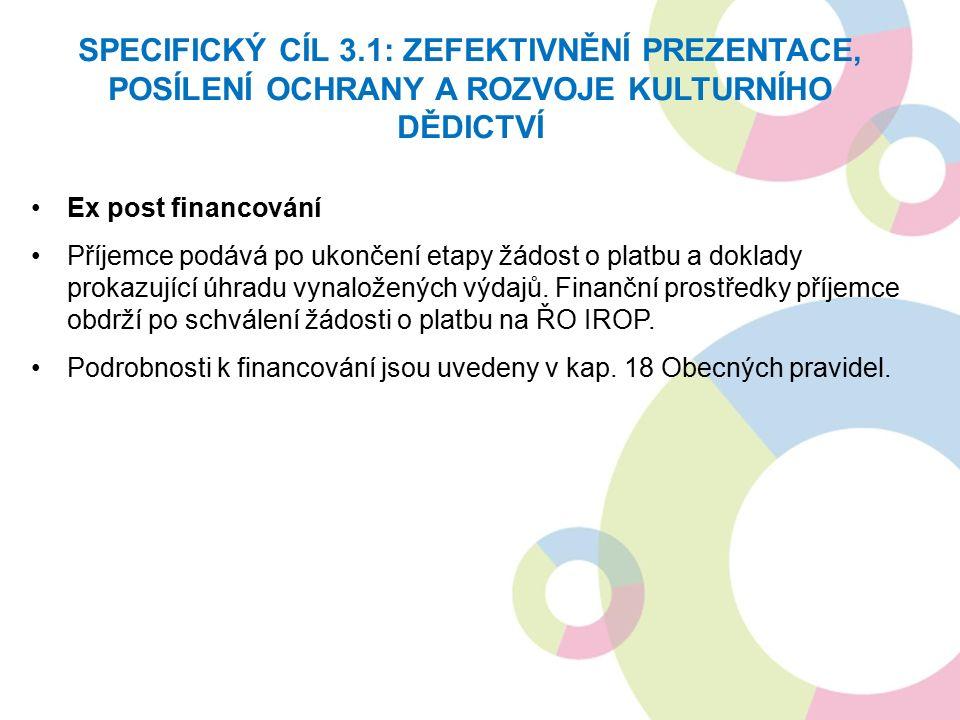 Ex post financování Příjemce podává po ukončení etapy žádost o platbu a doklady prokazující úhradu vynaložených výdajů. Finanční prostředky příjemce o