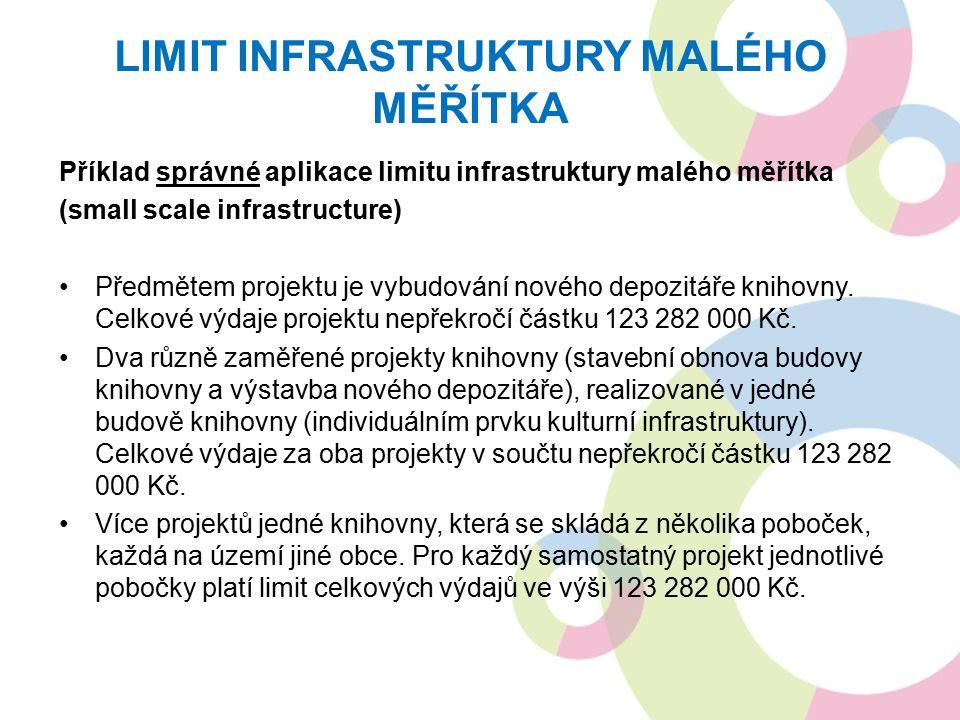 Příklad správné aplikace limitu infrastruktury malého měřítka (small scale infrastructure) Předmětem projektu je vybudování nového depozitáře knihovny.