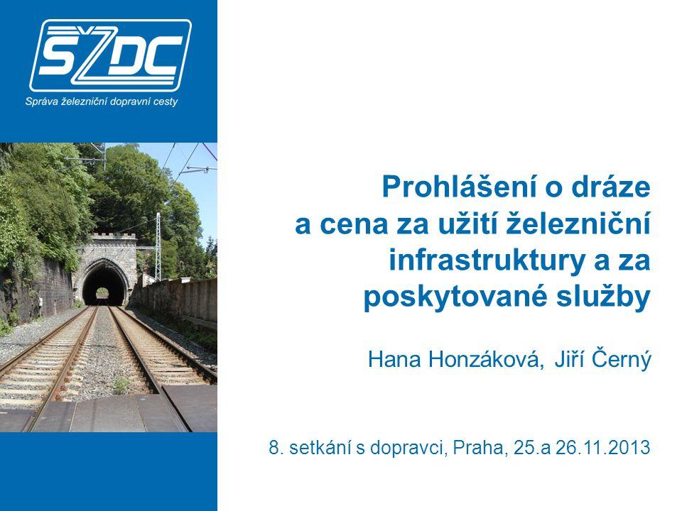 Prohlášení o dráze a cena za užití železniční infrastruktury a za poskytované služby Hana Honzáková, Jiří Černý 8.