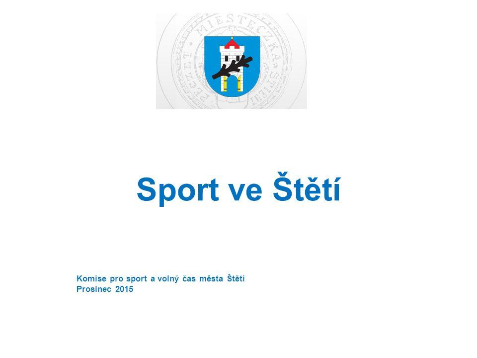 Sport ve Štětí Komise pro sport a volný čas města Štětí Prosinec 2015