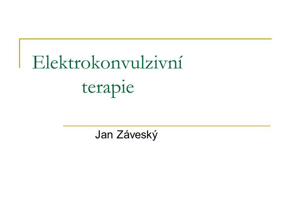 Elektrokonvulzivní terapie Jan Záveský