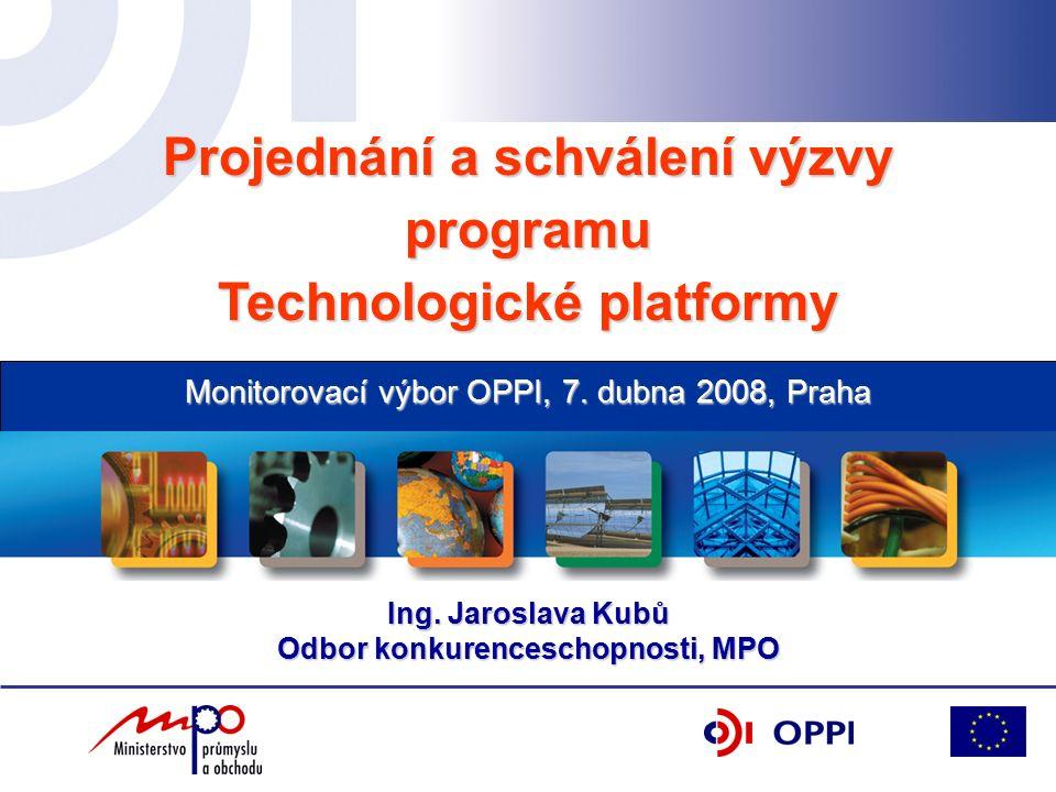 Technologické platformy – I.Výzva Odvisí od schválení 4.