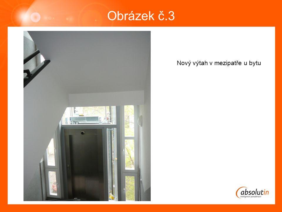 Obrázek č.3 Nový výtah v mezipatře u bytu