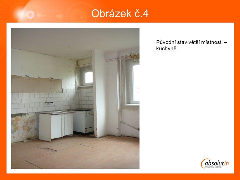 Obrázek č.4 Původní stav větší místnosti – kuchyně