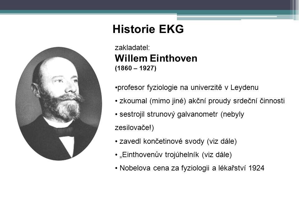 """Historie EKG zakladatel: Willem Einthoven (1860 – 1927) profesor fyziologie na univerzitě v Leydenu zkoumal (mimo jiné) akční proudy srdeční činnosti sestrojil strunový galvanometr (nebyly zesilovače!) zavedl končetinové svody (viz dále) """"Einthovenův trojúhelník (viz dále) Nobelova cena za fyziologii a lékařství 1924"""