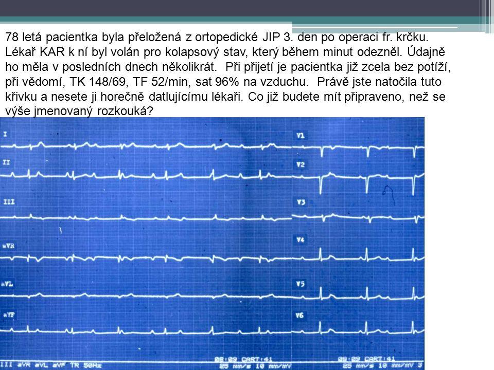 78 letá pacientka byla přeložená z ortopedické JIP 3.