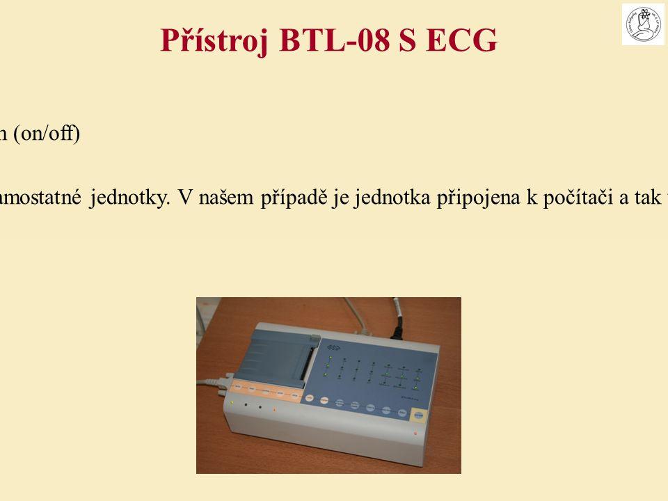 U vypnutého přístroje svítí pouze jedna oranžová LED dioda pod tlačítkem (on/off) Přístroj zapneme tlačítkem (on/off) Rozsvítí se několi zelených LED na panelu Další tlačítka na EKG jednotce nepoužíváme – jsou určena pro ovládání samostatné jednotky.