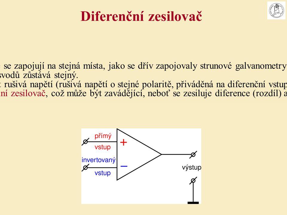 Dva vstupy diferenčního zesilovače se zapojují na stejná místa, jako se dřív zapojovaly strunové galvanometry u prehistorických EKG přístrojů.
