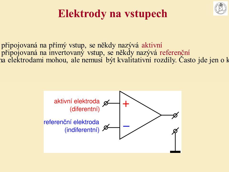 Elektroda, připojovaná na přímý vstup, se někdy nazývá aktivní Elektroda, připojovaná na invertovaný vstup, se někdy nazývá referenční Mezi oběma elektrodami mohou, ale nemusí být kvalitativní rozdíly.