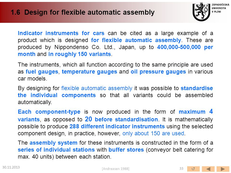 1.6 Design for flexible automatic assembly Indicator instruments for cars can be cited as a large example of a product which is designed for flexible