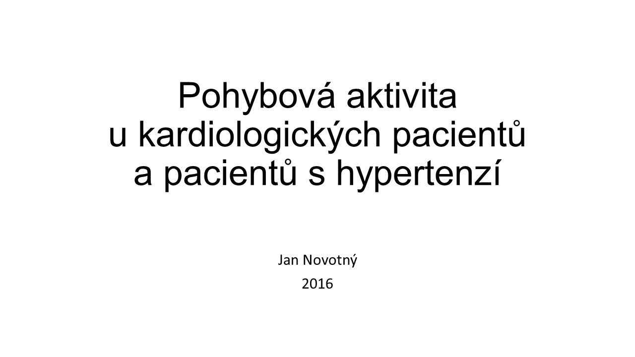 MOŽNÝ PŘÍZNIVÝ - LÉČEBNÝ ÚČINEK VHODNÉHO CVIČENÍ U kardiaků zvýšení funkční kapacity srdce (následné snadnější zvládání běžných denních pohybových aktivit) obnovení příznivého působení pozátěžové parasympatikotonie - prodloužení diastoly srdce, kdy je myokard prokrvován řečištěm věnčitých tepen, U lehčích a začínajících hypertoniků V průběhu cvičení se projevuje aktivita sympatiku (zvýšení srdeční frekvence a krevního tlaku) a po cvičení vliv parasympatiku, který může snížit krevní tlak pod hodnotu před cvičením na více hodin.
