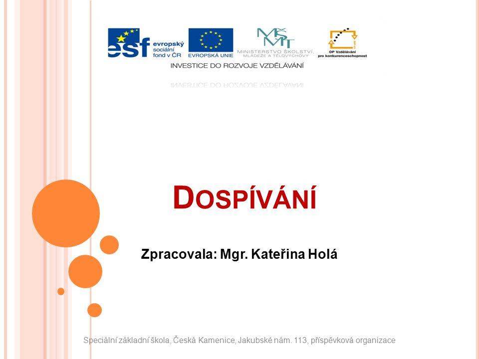 D OSPÍVÁNÍ Zpracovala: Mgr. Kateřina Holá Speciální základní škola, Česká Kamenice, Jakubské nám.