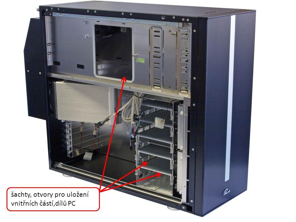 šachty, otvory pro uložení vnitřních částí,dílů PC