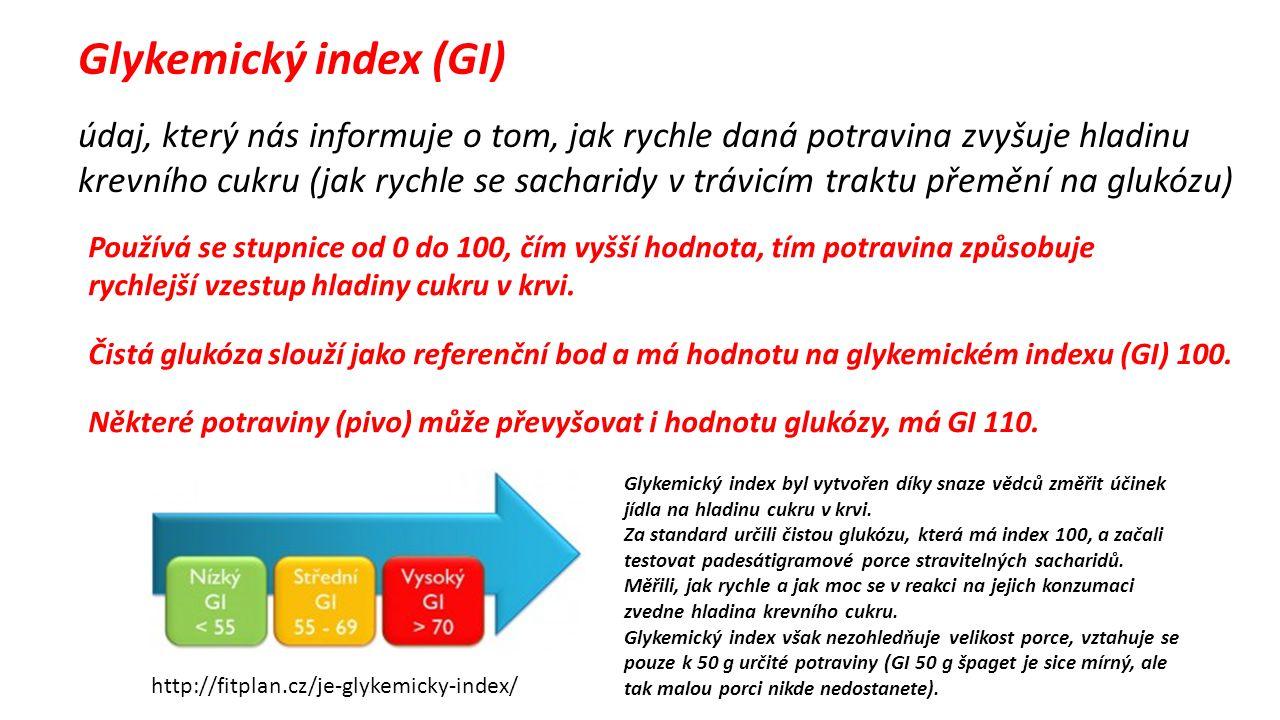 Glykemický index (GI) údaj, který nás informuje o tom, jak rychle daná potravina zvyšuje hladinu krevního cukru (jak rychle se sacharidy v trávicím traktu přemění na glukózu) Používá se stupnice od 0 do 100, čím vyšší hodnota, tím potravina způsobuje rychlejší vzestup hladiny cukru v krvi.
